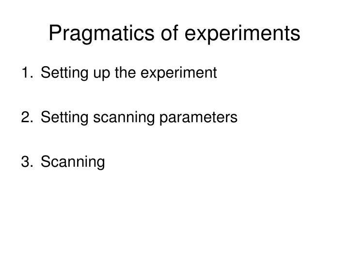 Pragmatics of experiments