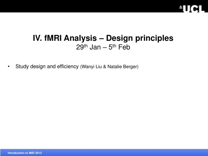 IV. fMRI Analysis – Design principles