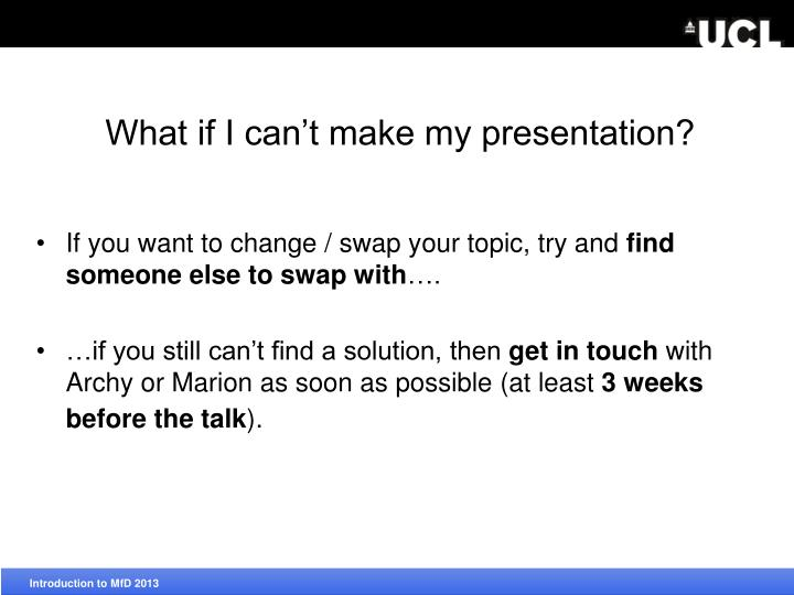 What if I can't make my presentation?