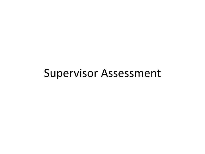 Supervisor Assessment