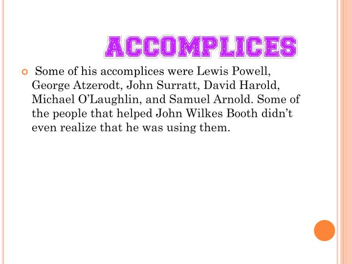 Some of his accomplices were