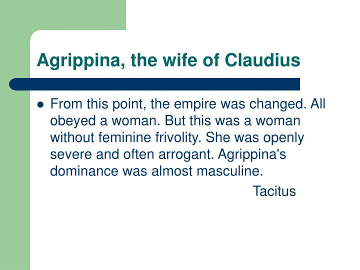 Agrippina, the wife of Claudius