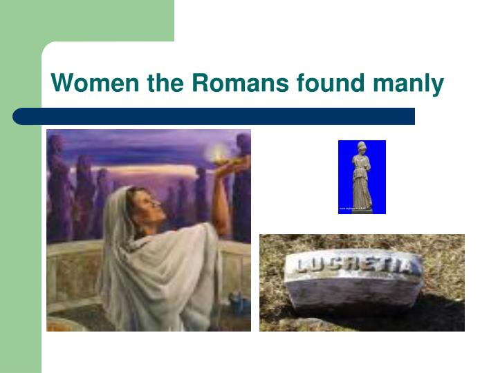 Women the Romans found manly
