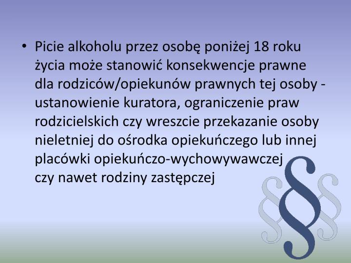 Picie alkoholu przez osobę poniżej 18 roku życia może stanowić konsekwencje prawne