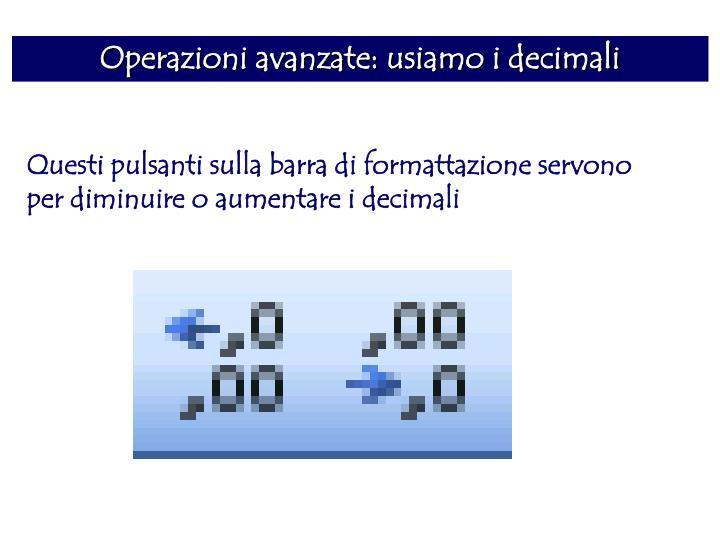 Operazioni avanzate: usiamo i decimali