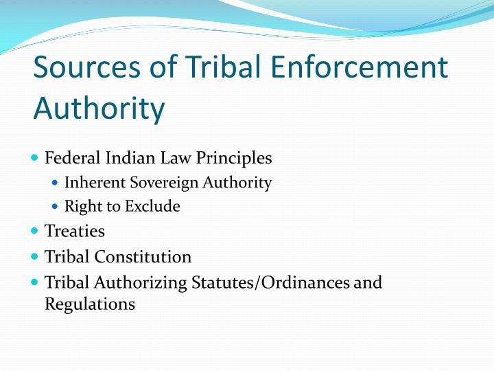 Sources of Tribal Enforcement Authority
