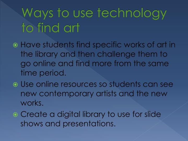Ways to use technology to find art