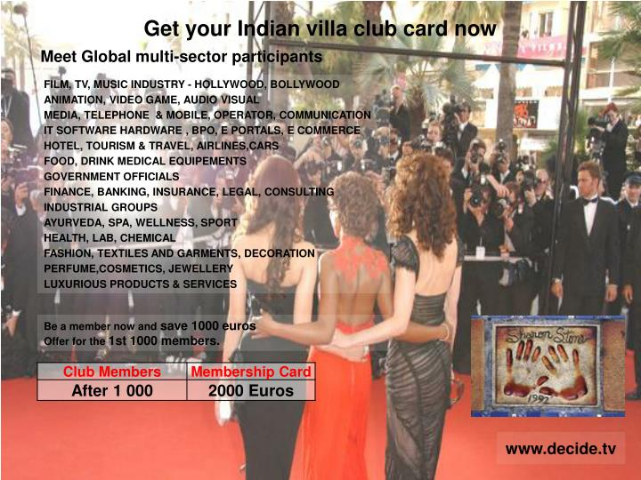 Get your Indian villa club card now