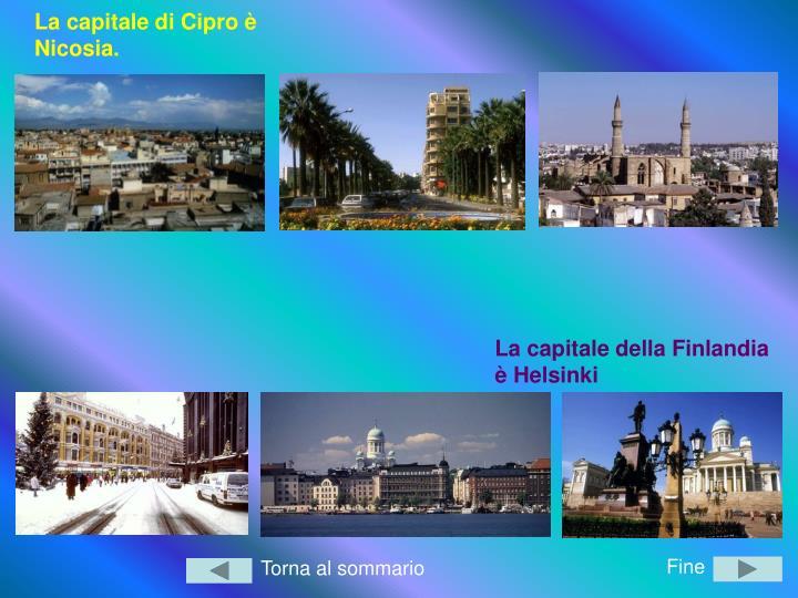 La capitale di Cipro è Nicosia.