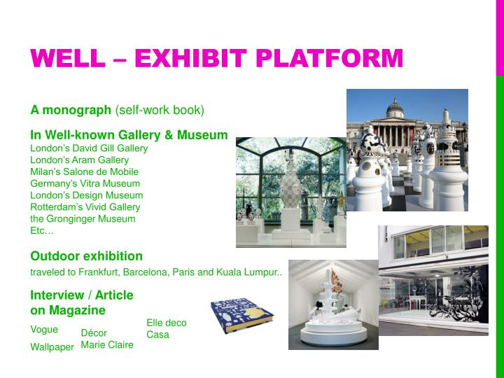 Well – exhibit platform