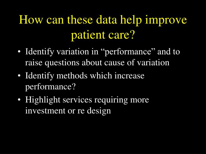 How can these data help improve patient care?