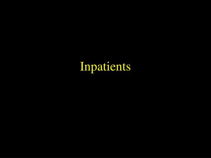 Inpatients