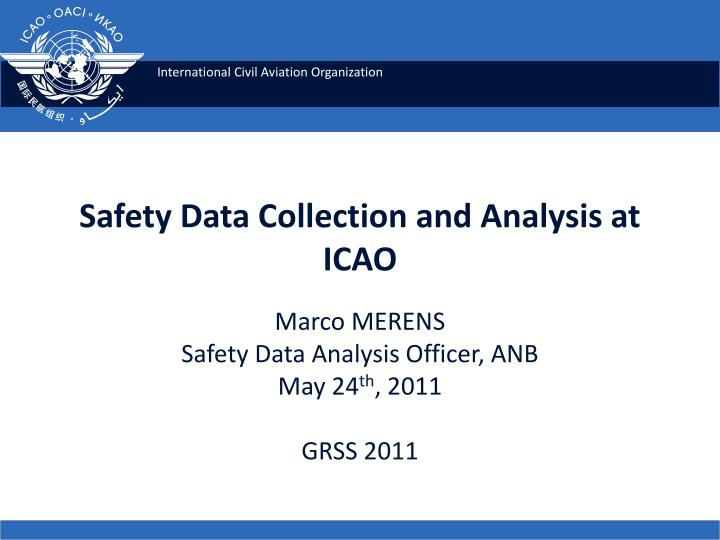 Safety Data Collection and Analysis at ICAO