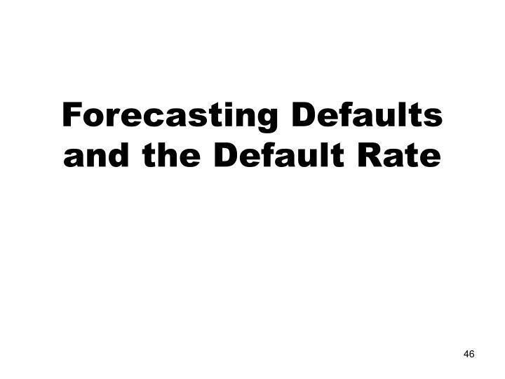 Forecasting Defaults and the Default Rate