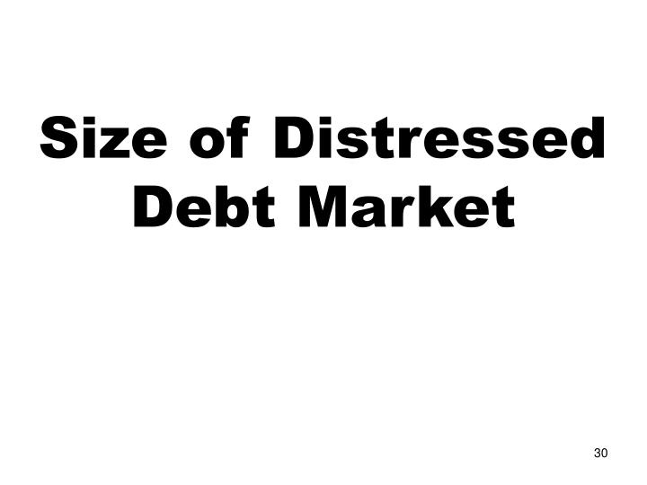 Size of Distressed Debt Market