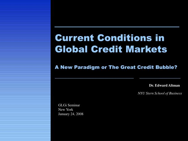 Current Conditions in Global Credit Markets