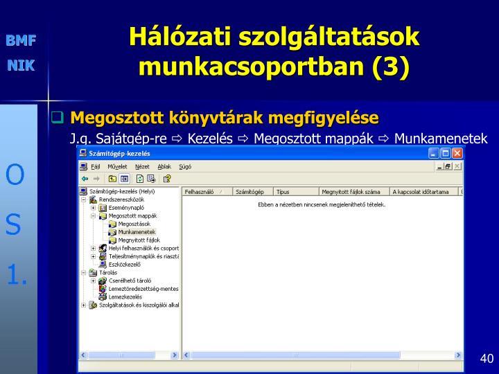 Hálózati szolgáltatások munkacsoportban (3)