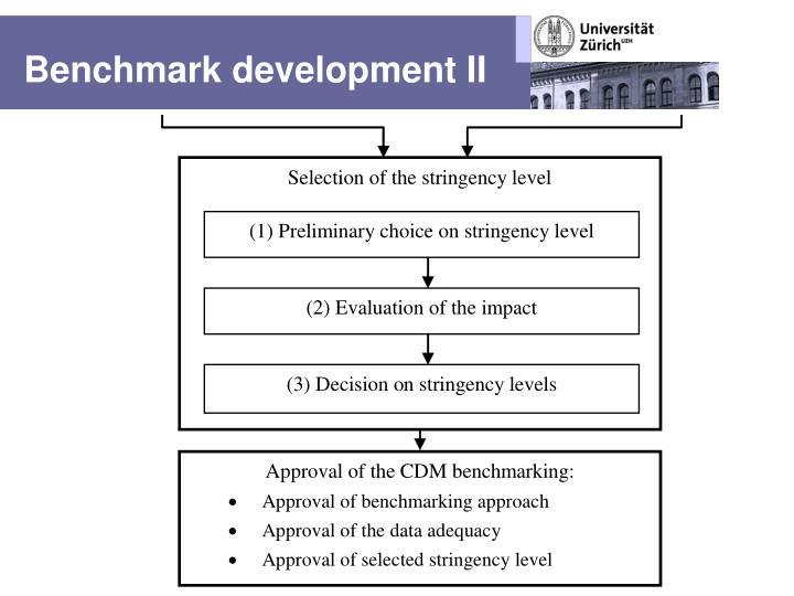 Benchmark development II
