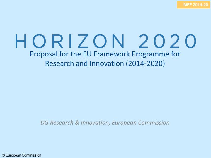 Proposal for the EU Framework Programme for Research and Innovation (2014-2020)