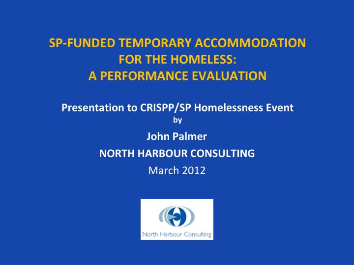 SP-FUNDED TEMPORARY ACCOMMODATION