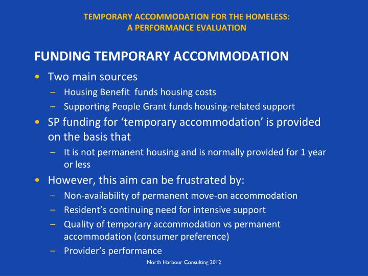 TEMPORARY ACCOMMODATION FOR THE HOMELESS:                                              A PERFORMANCE EVALUATION