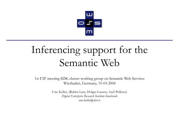 inferencing support for the semantic web