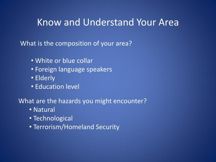 Know and Understand Your Area