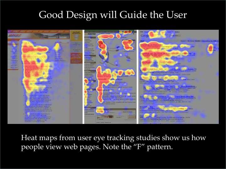 Good Design will Guide the User