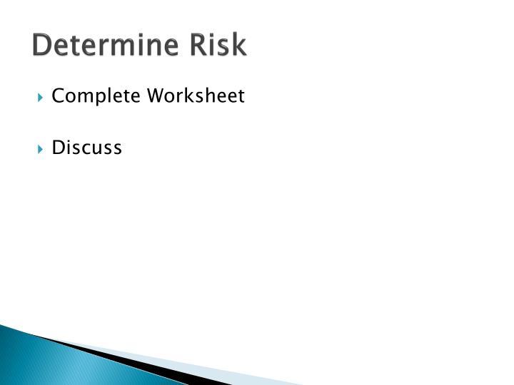 Determine Risk