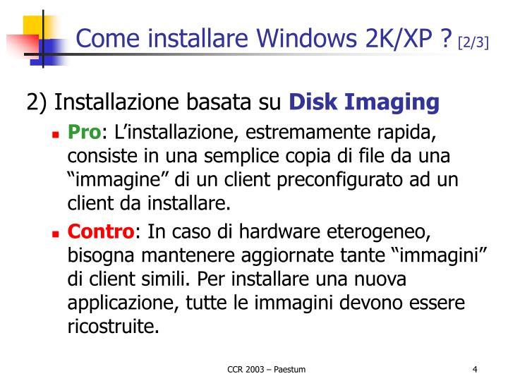 Come installare Windows 2K/XP ?