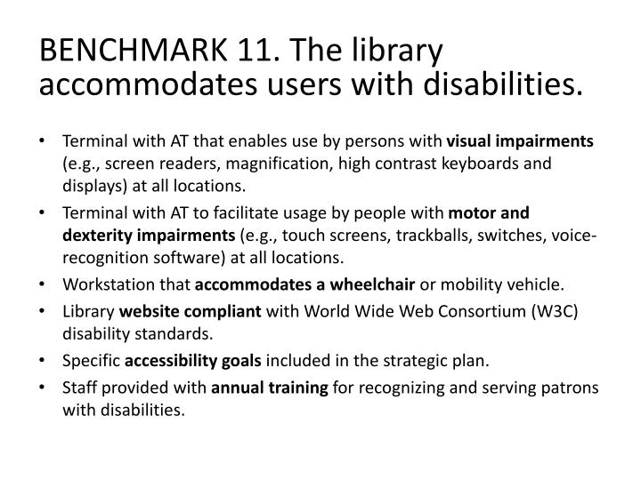 BENCHMARK 11. The library accommodates
