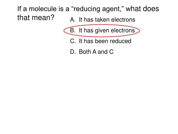 It has taken electrons