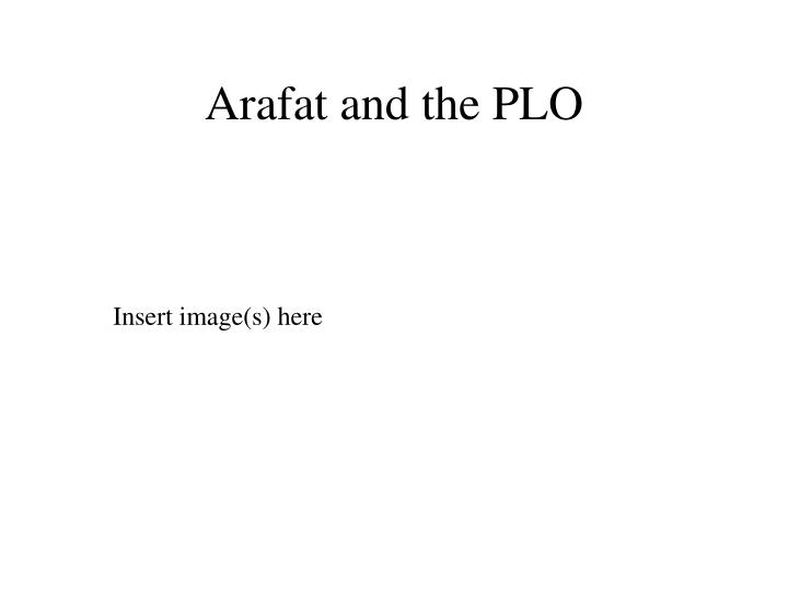 Arafat and the PLO