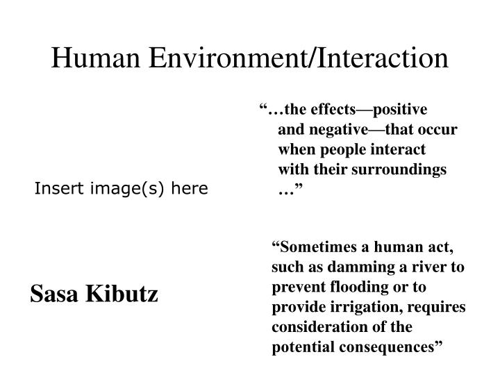 Human Environment/Interaction