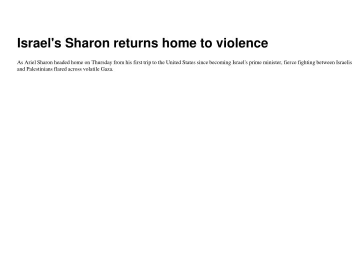 Israel's Sharon returns home to violence