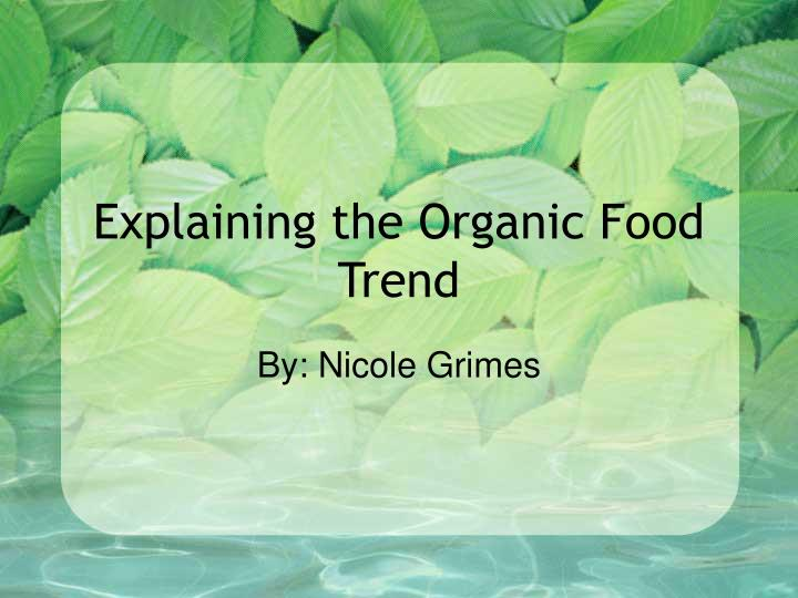 Explaining the organic food trend