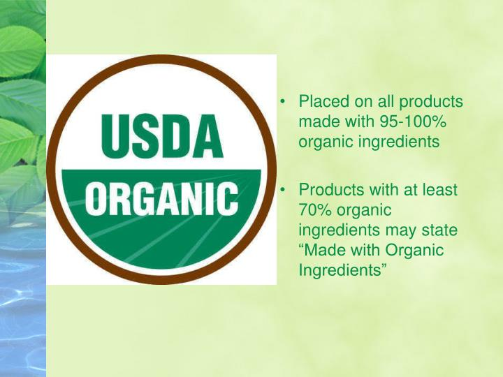 Placed on all products made with 95-100% organic ingredients