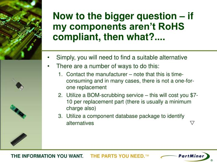 Now to the bigger question – if my components aren't RoHS compliant, then what?....