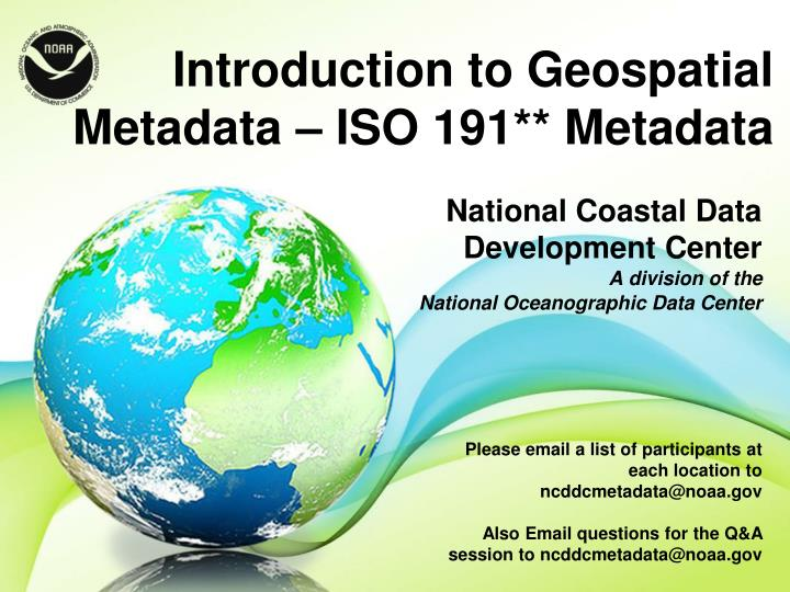 Introduction to geospatial metadata iso 191 metadata