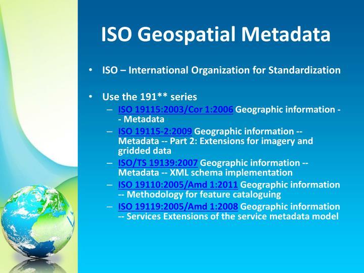 ISO Geospatial Metadata