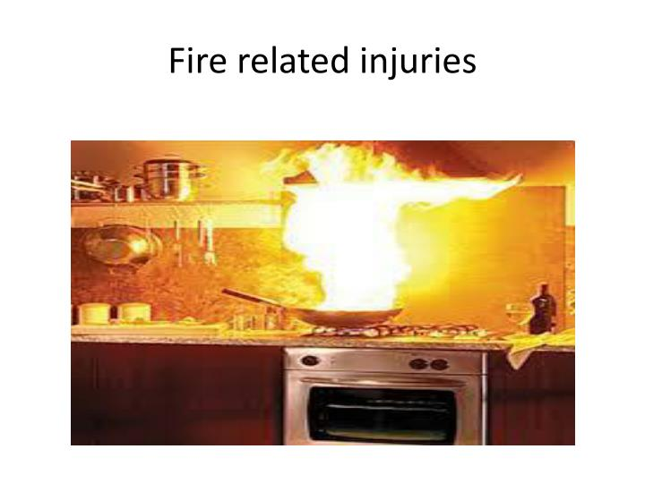 Fire related injuries