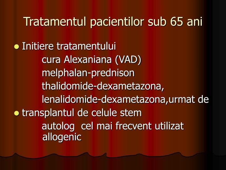Tratamentul pacientilor sub 65 ani