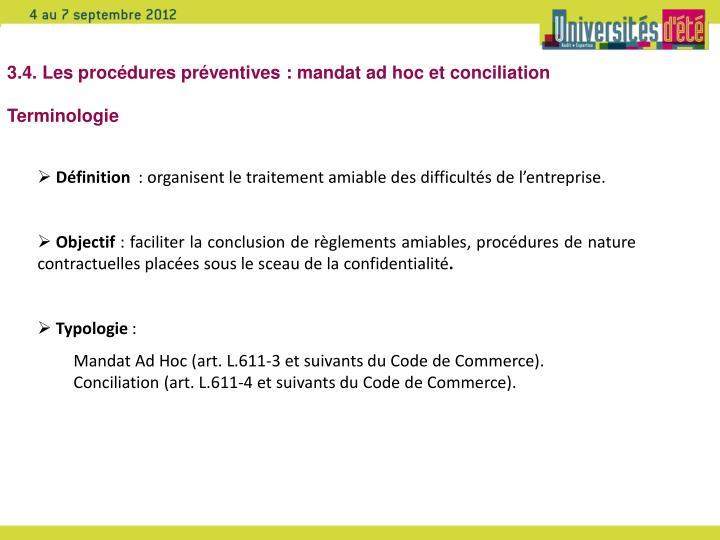 3.4. Les procédures préventives : mandat ad hoc et conciliation