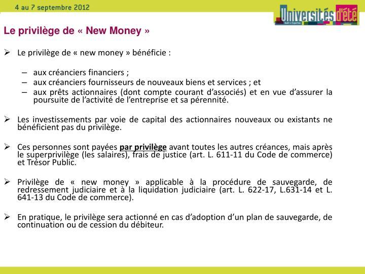 Le privilège de «New Money»