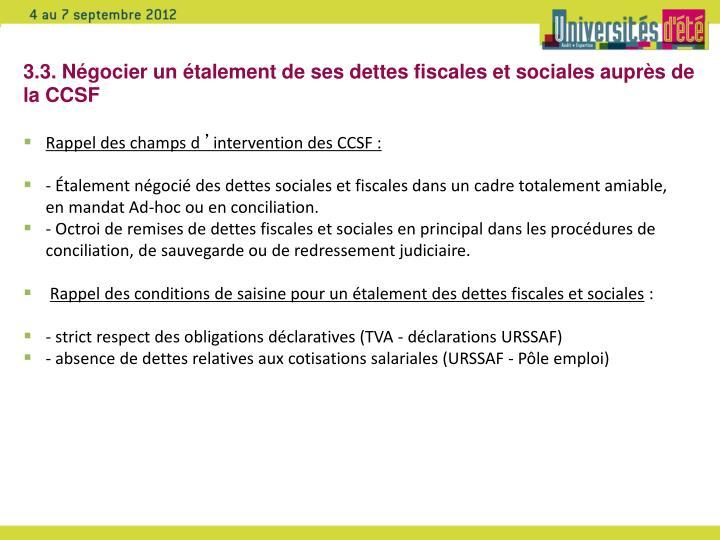 3.3. Négocier un étalement de ses dettes fiscales et sociales auprès de la CCSF