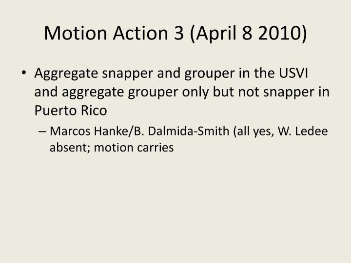 Motion Action 3 (April 8 2010)