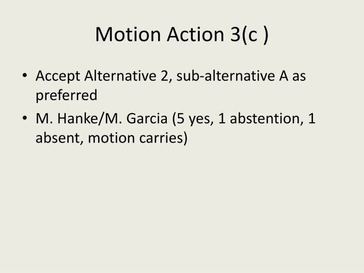 Motion Action 3(c )