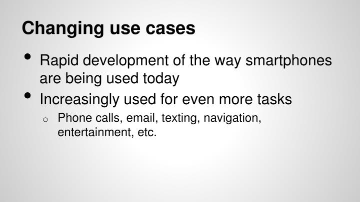 Changing use cases