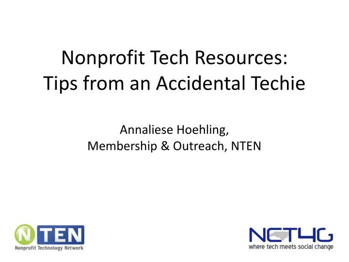 Nonprofit tech resources tips from an accidental techie