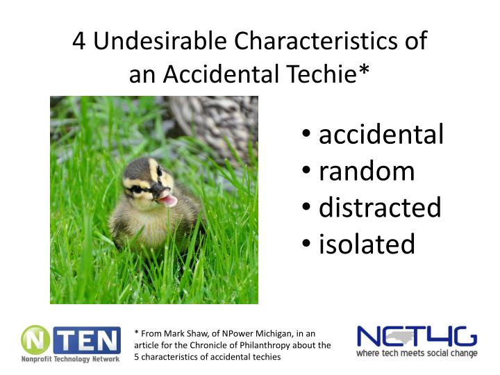 4 Undesirable Characteristics of an Accidental